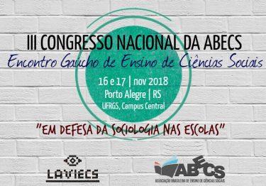 III Congresso Nacional da ABECS e Encontro Gaúcho de Ensino de Ciências Sociais