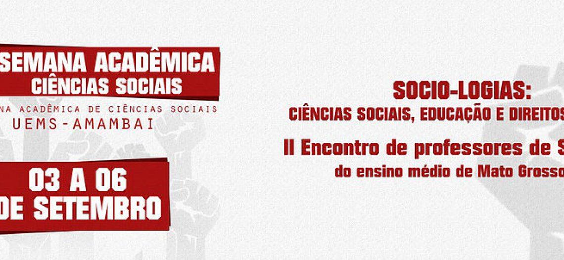 Eventos na UEMS/Amambai: II Encontro de Professores de Sociologia do ensino médio de Mato Grosso do Sul e X Semana Acadêmica de Ciências Sociais