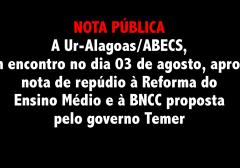 A Ur-Alagoas/ABECS, em encontro no dia tal, aprova nota de repúdio à Reforma do Ensino Médio e à BNCC proposta pelo governo Temer