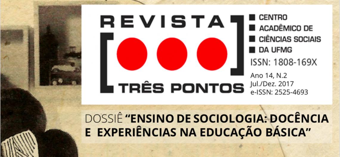 Revista Três Pontos (UFMG) disponibiliza dossiê sobre o ensino de Sociologia