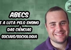 ABECS e a luta pelo ensino das Ciências Sociais/Sociologia