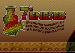 7º Encontro Nacional de Ensino de Sociologia na Educação Básica