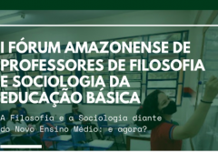 I Fórum Amazonense de Professores de Filosofia e Sociologia da Educação Básica